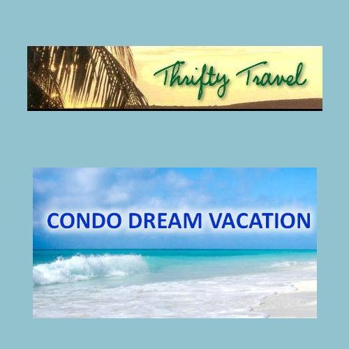 Thrifty Travel LUXURY CONDO DREAM WEEK VACATION